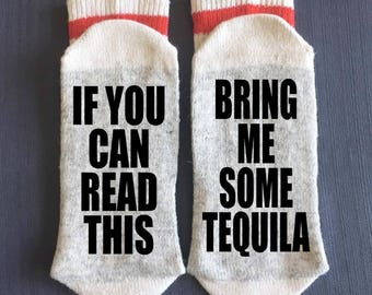 Tequila - Bring me Socks - If You Can Read This - If You Can Read This Bring me Some Tequila - Gifts - Novelty Socks