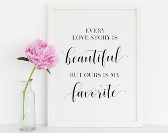 Our Love Story Sign Every Love Story Is Beautiful But Our Is Etsy