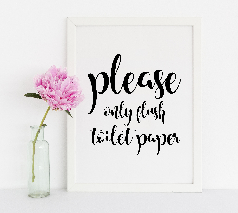 Only Flush Toilet Paper Sign Bathroom Signs Bathroom Prints