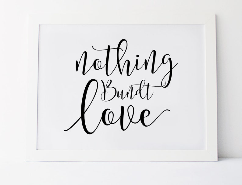 Nothing Bundt Love Wedding Signs Wedding Dessert Sign Etsy