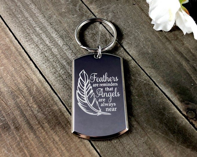 Feathers are reminders that angels are always near  • Custom engraved keychains