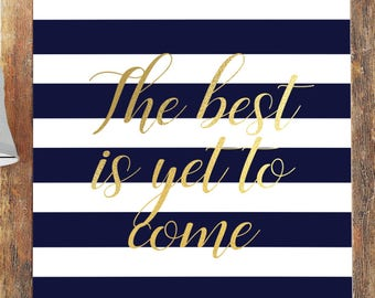 Inspirational Quote / The Best Is Yet To Come / Navy Blue Stripes / Gold / Typography Print / Wall Art / 5x7 / 8x10 / A4 / A3