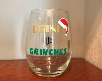 Drink up Grinches-21 oz Stemless Wine Glass