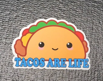 Tacos Are Life - Cute Relatable Stickers