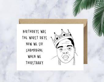 Birthdays Was The Worst Days - Notorious B.I.G Greeting Card - Biggie Smalls - Birthday Card - Celebrity Card - Hip Hop card - Printable