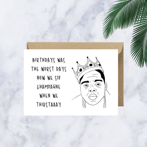 Birthdays Was The Worst Days Notorious Big Greeting Card Etsy