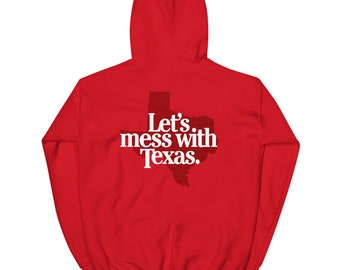 Let's Mess with Texas Unisex Hoodie