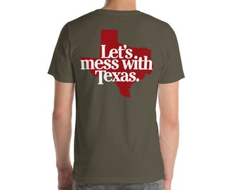 Let's Mess with Texas Short-Sleeve Unisex T-Shirt