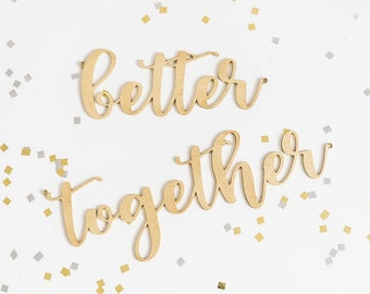 Better Together Chair Signs // Sweetheart Chair Signs //  Laser Cut Wedding Signs // Wedding signs // Chair Signs // Wedding chair signs