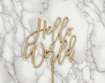 Hello World Wooden Cake Topper Baby Shower Cake Topper Gender Reveal Cake Topper Baby Shower Gold Cake Topper