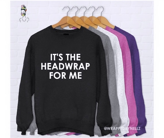 """Black Pullover """"it's the headwrap for me"""" print"""