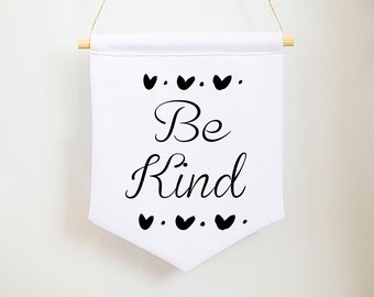 Be kind canvas banner wall hanging art Inspirational quote pennant flag Fabric handmade banner Laundry room decor Neutral home decor poster