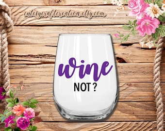 Wine not, Wine glass, Stemless wine glass, Funny gift, Gifts for her, Wine, Gifts, Drinkware, Happy Hour, Customizable wine glass