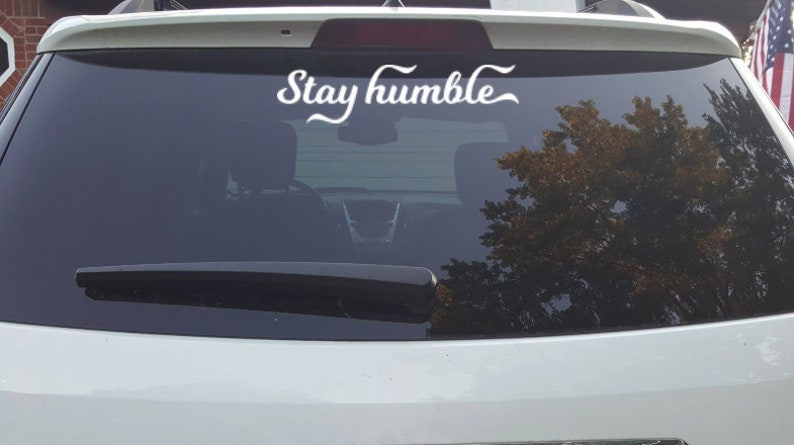 24455ef5caf Stay humble vinyl decal humbe   kind laptop sticker