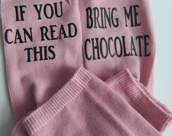 Slogan Socks with saying  bring me CHOCOLATE Christmas Birthday gift Holiday gift best friend gift chocalate lover gift