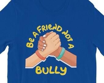 Be a Friend  Not a Bully, Anti Bullying Awareness, Bully, Friends, Bullying Stop bullying, Be a Buddy