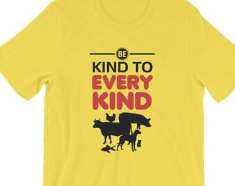 be kind - one of a kind - kindness - kind - kind to every kind - be kind shirt - kindness shirt - shirt about kindness