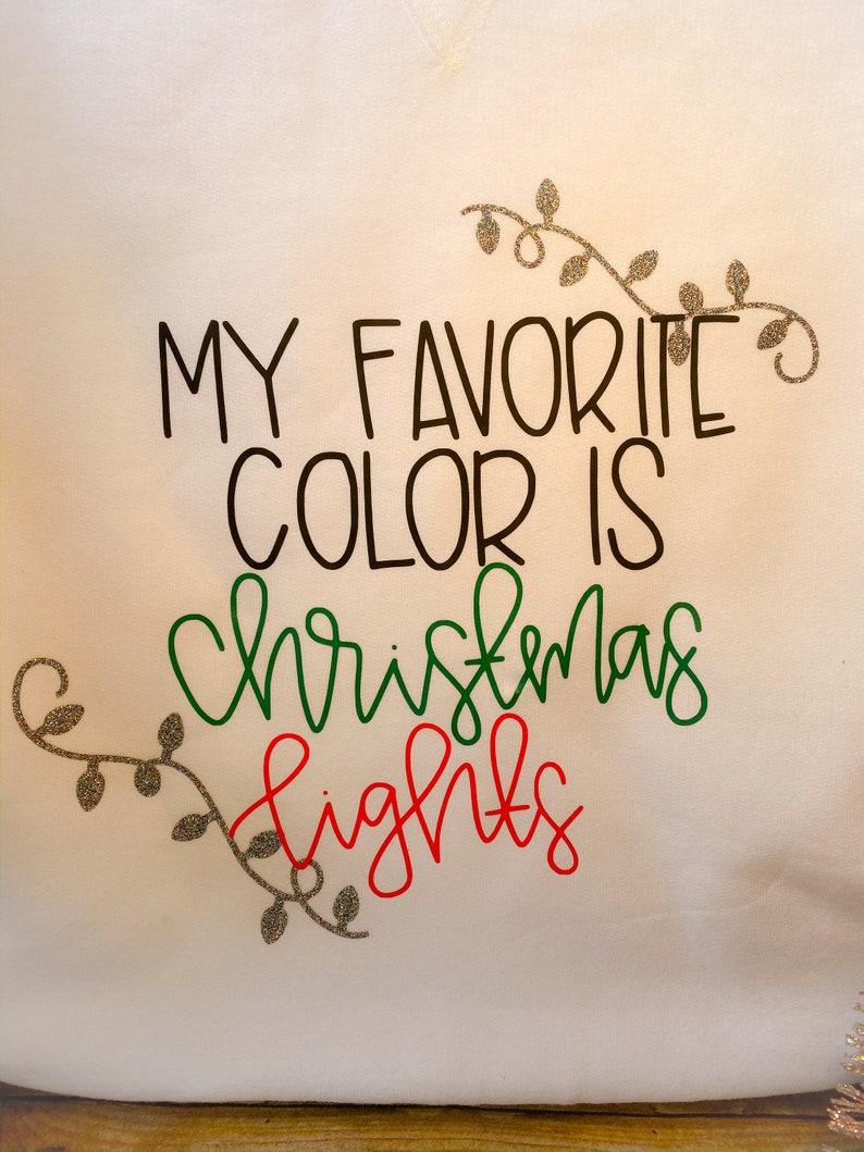 My Favorite Color is Christmas Lights Sweatshirt
