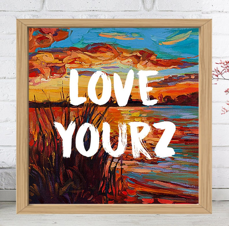 J Cole Quote Love Yourz Nature Painting Print Etsy