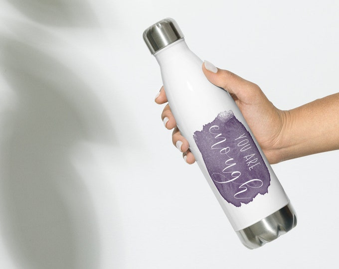 You Are Enough Stainless Steel Water Bottle