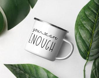 You Are Enough Enamel Mug
