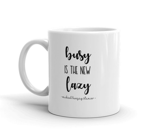Busy is the New Lazy Mug