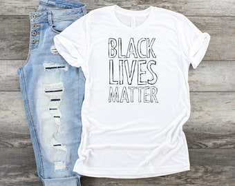 Black Lives Matter T Shirt, Social Justice T Shirt