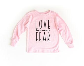 Love Over Fear   Pink Long Sleeve Toddler Shirt