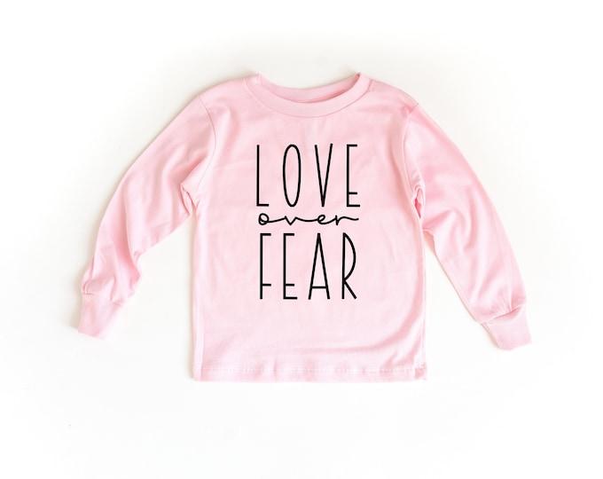 Love Over Fear | Pink Long Sleeve Toddler Shirt