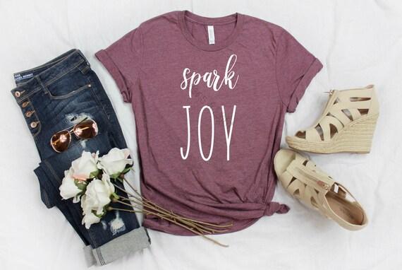 Spark Joy Motivational Tee, Spark Joy, Inspirational Tee, Womens Soft Shirts, Marie Kondo Inspired, Soft TShirts