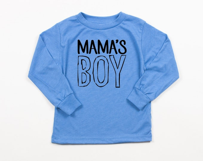 Mama's Boy Long Sleeve T Shirt