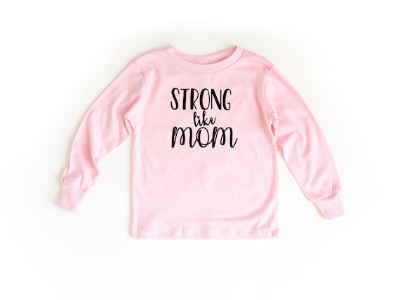 Strong Like Mom Shirt, Strong like Mom Toddler Tee, Strong Like Mommy, Toddler Girl Clothes, Toddler Shirts, 2T girl clothes, 3T, 4T, 5T