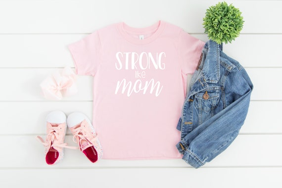 Strong Like Mom Shirt, Strong like Mom Toddler Tee, Strong Like Mommy, Toddler Girl Clothes, Toddler Shirts, 2T girl clothes, 3T, 4T, 5T