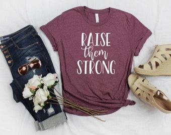 Raise Them Strong Tee