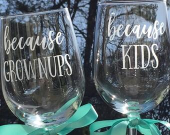 Because Kids | Because Grown Ups Wine Glasses