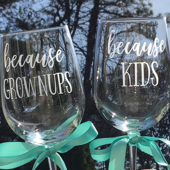 Because Kids Wine Glass, Funny Wine Glass, Because Grownups Wine Glass, Teacher Wine Gift, Stemless Wine Glasses, Etched Wine Glass