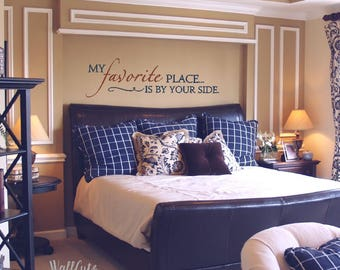 My Favorite Place VINYL Wall Decal | Master Bedroom Decal | By Your Side  Quote | Bedroom Wall Decal | Favorite Place Sign