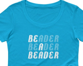 Beaders Gift Shirt | Be A Beader | Beading Jewelry Maker Gift Ladies' Scoopneck T-Shirt