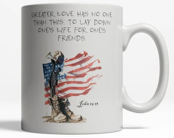Soldier| Veterans Day| John 15:13| Military Mugs| Never Forgotten| Military| Memorial Day| Veterans| Gift For Veteran| Remember| Fallen 090