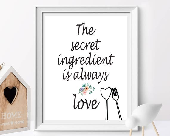 The Secret Ingredient Is Always Love Cooking Quote Love Etsy