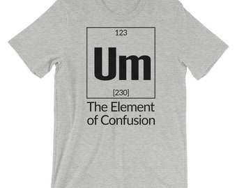 Um The Element Of Confusion Short-Sleeve Unisex T-Shirt