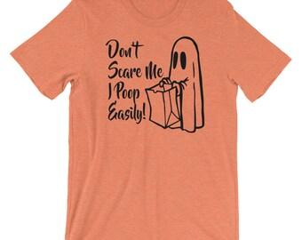 Don't Scare Me I Poop Easily Short-Sleeve Unisex T-Shirt