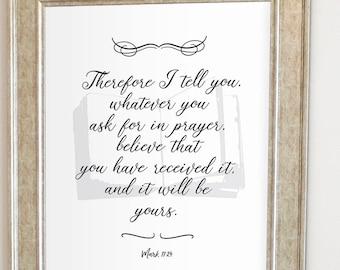 Mark 11 24 Bible Verse, Biblical Quote, Bible Book Mark, Bible Printables, Quotes about Faith, Faith in Prayer, Holy Bible about Faith Print