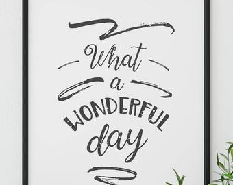 What a Wonderful Day, Uplifting Quote, Inspiring Quote, Morning Quote Print, Encouraging Quotes, Empowering Quote, Uplifting Printable Art