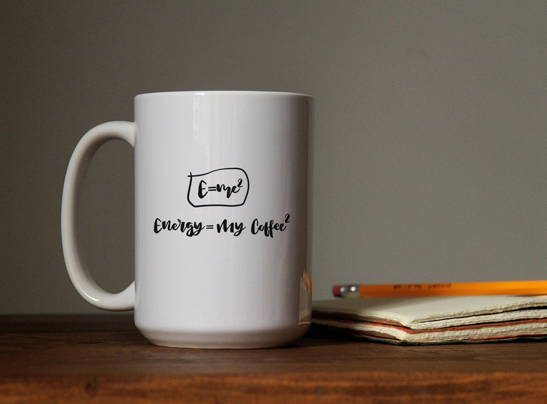 06517130d2e E=mc2 Energy Equal My Double Coffee Mug, Einstein Physics Formula Funny  Mug, 11 oz & 15 oz Coffee Tea Mug, Printed on Both Sides