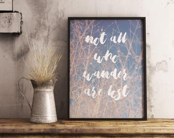 Printable Not All Who Wander Are Lost Art