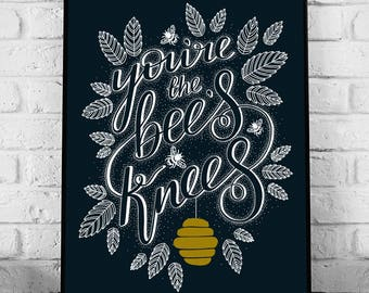 You're the Bee's Knees - A4 Hand Lettering Art Print // home decor, typography, black and white art, illustration