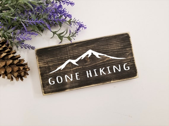 Gone hiking wood sign adventure decor cabin decor hiking