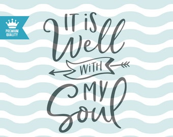 It Is Well With My Soul SVG, Hand Lettered cut file, Bible Verse Cutting File, SVG Cuttable Vector, Sayings for Christian, Cricut Explore