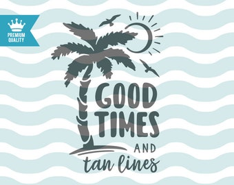 55f8ee42b Good Times and Tan Lines SVG, Beach SVG, Summer SVG, Summer quote svg,  Beach quote svg, Summer Flip-Flops Surfing Sea Wave, svg cutting file